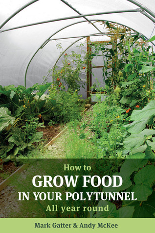 Ebooks How to Grow Food in Your Polytunnel: All Year Round Download Epub