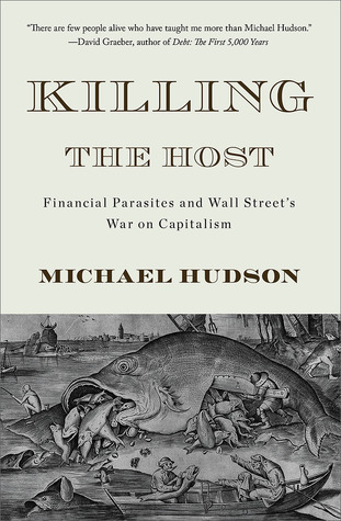 killing-the-host-how-financial-parasites-and-debt-bondage-destroy-the-global-economy