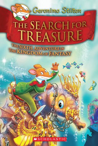 The Search for Treasure (The Kingdom of Fantasy #6)