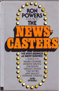 The Newscasters: The News Business as Show Business