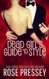Dead Girl's Guide to Style by Rose Pressey