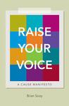 Raise Your Voice: A Cause Manifesto