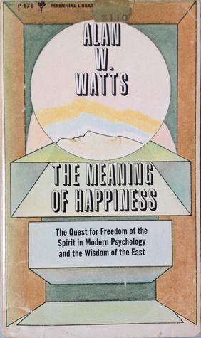 The meaning of happiness by alan w watts the meaning of happiness fandeluxe Images
