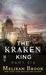 The Kraken King and the Crumbling Walls by Meljean Brook