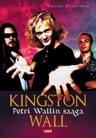 Kingston Wall: Petri Wallin saaga