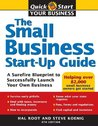 Small Business Start-Up Guide: A Surefire Blueprint to Successfully Launch Your Own Business (Quick Start Your Business)