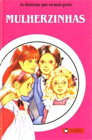 Mulherzinhas (As Histórias que eu mais Gosto, #1)