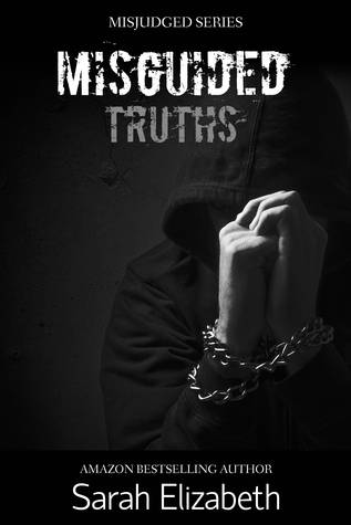 Misguided Truths: Part One (Misjudged, #3)