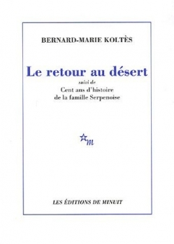 Le Retour Au Désert: Suivi De Cent Ans D'histoire De La Famille Serpenoise