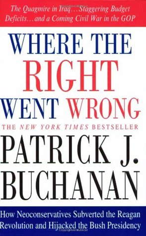 Where the Right Went Wrong by Patrick J. Buchanan