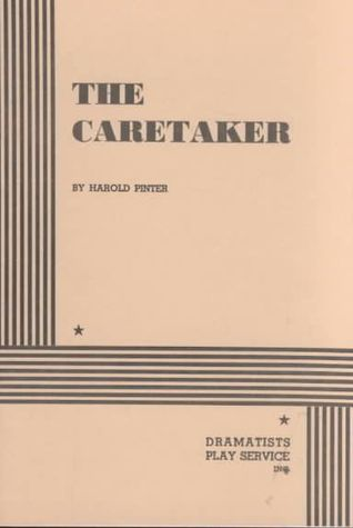 an analysis of the caretaker by harold pinter The harold pinter theatre is a west end venue best known for hosting new plays and classic revivals it was named the harold pinter theatre in 2011, after the late nobel prize winner and in recognition of his contribution to comedy.