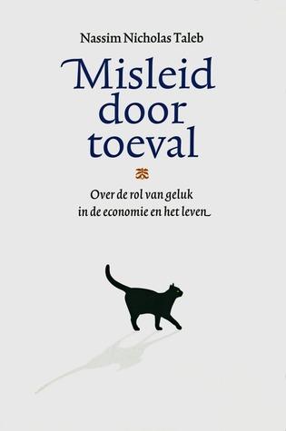 Misleid door toeval: over de rol van geluk in de economie en het leven