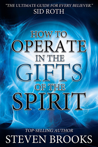 How to Operate in the Gifts of the Spirit: Making Spiritual Gifts Easy to Understand