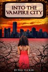 Into the Vampire City (The Human Revolt, #1)