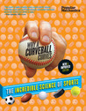 Popular Mechanics Why a Curveball Curves: New  Improved Edition: The Incredible Science of Sports