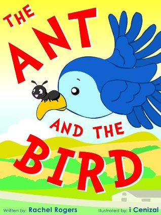 Children's ebook: The Ant and the Bird (A fun, illustrated, rhyming bedtime story)