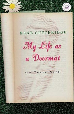My Life as a Doormat by Rene Gutteridge