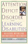 Attention Deficit Disorder and Learning Disabilities: Reality, Myths, and Controversial Treatments