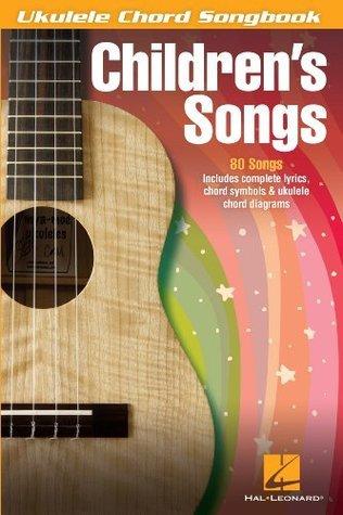 Children's Songs Songbook: Ukulele Chord Songbook