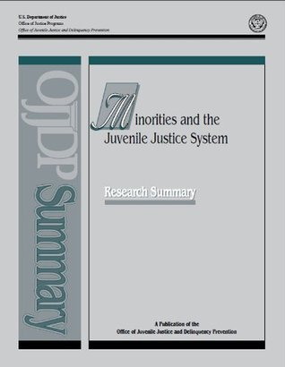 Minorities and the Juvenile Justice System: Research Summary