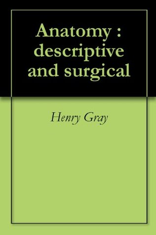 Anatomy Descriptive And Surgical By Henry Gray