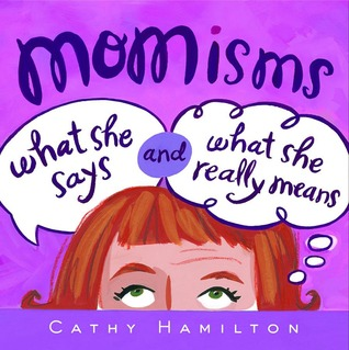 momisms-what-she-says-and-what-she-really-means