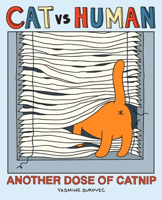 Cat vs Human: Another Dose of Catnip