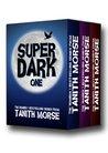 Super Dark: The Complete Three-Book Collection (Super Dark Trilogy)