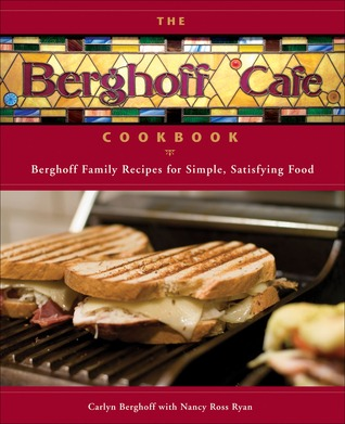 the-berghoff-cafe-cookbook-berghoff-family-recipes-for-simple-satisfying-food