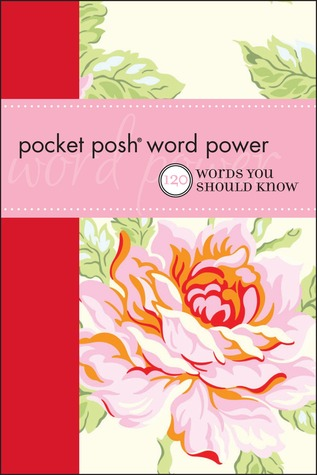 Pocket Posh Word Power: 120 Words You Should Know