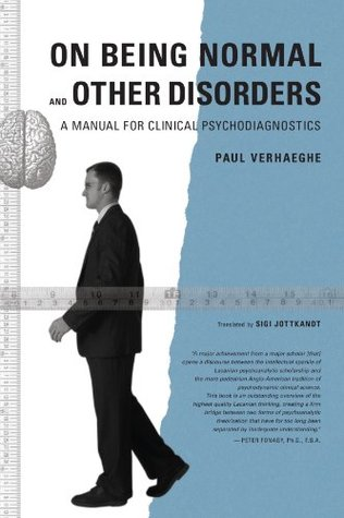 On Being Normal and Other Disorders, a Manual for Clinical Ps... by Paul Verhaeghe