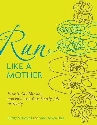 Run Like a Mother by Dimity McDowell