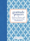 Gratitude Prayers: Prayers, Poems, and Prose for Everyday Thankfulness