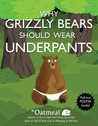 Why Grizzly Bears Should Wear Underpants by Matthew Inman