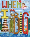 When I'm Big: A SillySlider Book