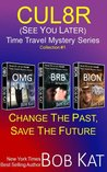 CUL8R (See you later) TIME TRAVEL MYSTERY/ROMANCE SERIES Collection #1 (CUL8R Time Travel Mystery/Romance)