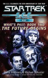 The Future Begins (Star Trek: S.C.E., #62) (Star Trek: S.C.E.: What's Past, #2)