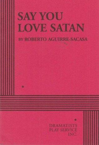 Say You Love Satan - Acting Edition