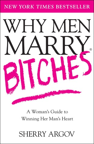 why men marry bitches expanded new edition a guide for women who are too nice