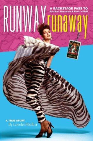 Runway RunAway A Backstage Pass to Fashion, Romance & Rock 'N Roll