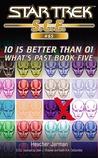 10 Is Better Than 01 (Star Trek: S.C.E., #65) (Star Trek: S.C.E.: What's Past, #5)