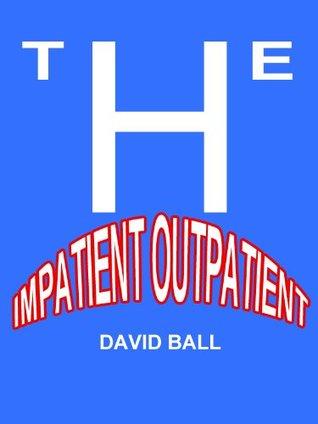 The Impatient Outpatient