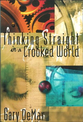 Thinking Straight in a Crooked World by Gary DeMar