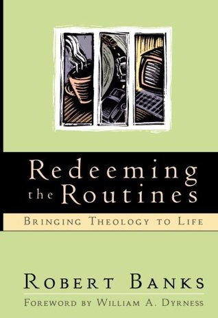 Redeeming the Routines: Bringing Theology to Life (ePUB)