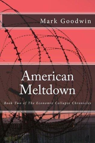 American Meltdown by Mark Goodwin