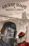 Airship Shape & Bristol Fashion