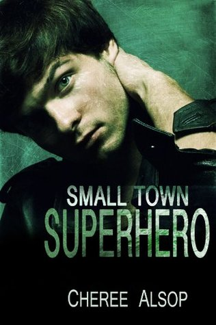 Small Town Superhero (Small Town Superhero, #1)