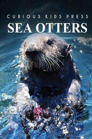 Sea Otters - Curious Kids Press