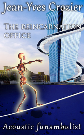 The reincarnation office (Acoustic Funambulist #7)