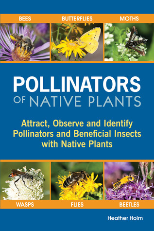 Pollinators of Native Plants: Attract, Observe and Identify Pollinators and Beneficial Insects with Native Plants EPUB